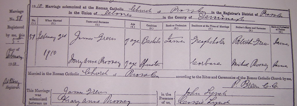 This is the marriage certificate for Mary Anne Rooney & James Grew in 1910. Marriage witness's were John & Cassie Lynch.
